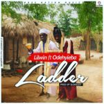 Fa Wo Ladder – Lil Win Ft. Odehyie Ba